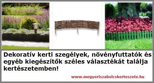 kerti szegélyek, növényfuttatók, és egyéb kiegészítők kertészetemben!
