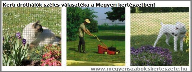 Dróthálók széles választéka a Megyeri kertészetben!